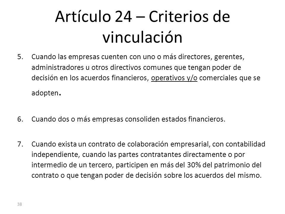38 Artículo 24 – Criterios de vinculación 5.Cuando las empresas cuenten con uno o más directores, gerentes, administradores u otros directivos comunes