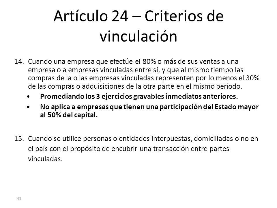 41 Artículo 24 – Criterios de vinculación 14.Cuando una empresa que efectúe el 80% o más de sus ventas a una empresa o a empresas vinculadas entre sí,