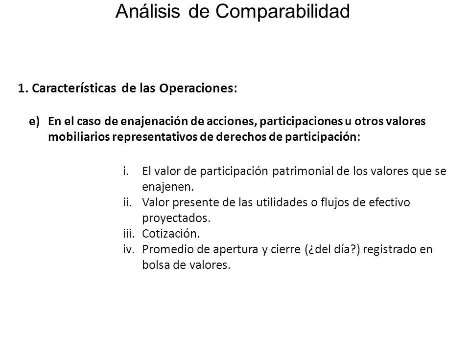 Análisis de Comparabilidad e)En el caso de enajenación de acciones, participaciones u otros valores mobiliarios representativos de derechos de partici
