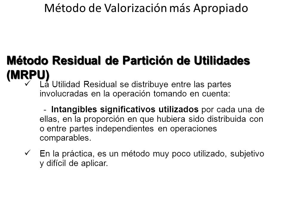 La Utilidad Residual se distribuye entre las partes involucradas en la operación tomando en cuenta: - Intangibles significativos utilizados por cada u