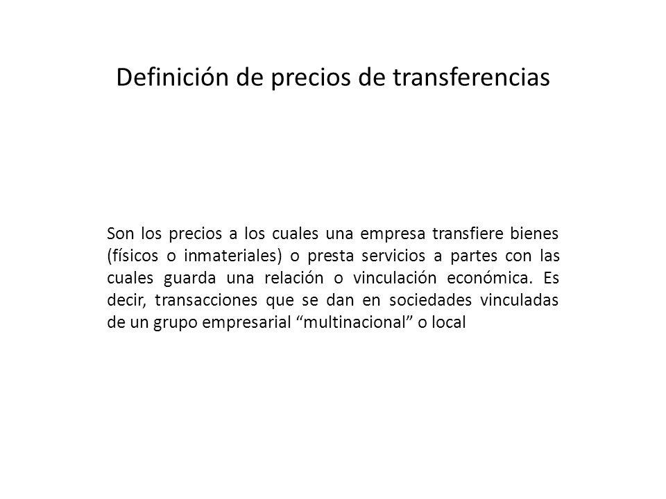 Definición de precios de transferencias Son los precios a los cuales una empresa transfiere bienes (físicos o inmateriales) o presta servicios a parte
