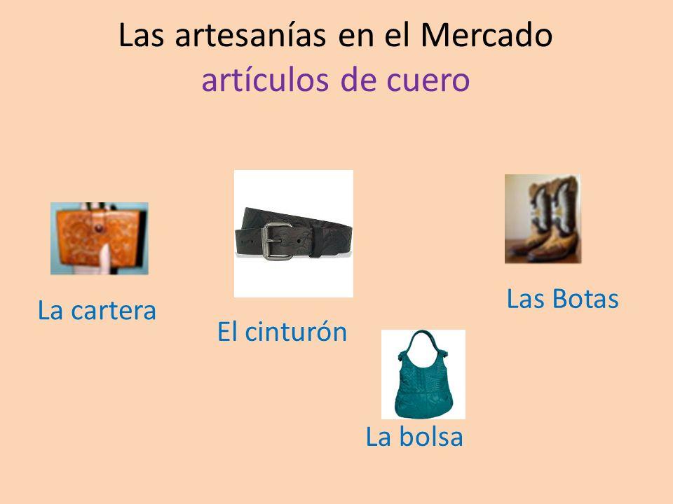 Las artesanías en el Mercado artículos de cuero La cartera La bolsa Las Botas El cinturón
