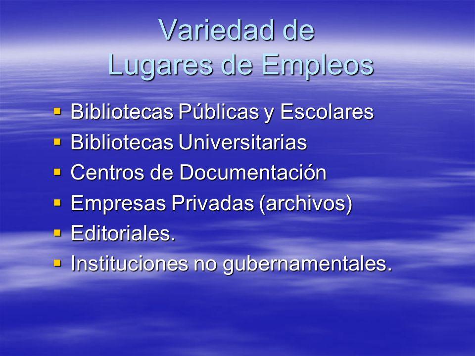 Variedad de Lugares de Empleos Bibliotecas Públicas y Escolares Bibliotecas Públicas y Escolares Bibliotecas Universitarias Bibliotecas Universitarias