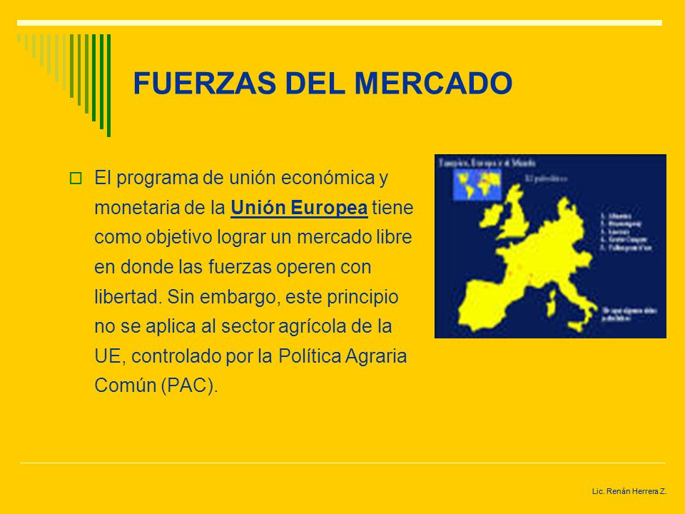 Lic. Renán Herrera Z. FUERZAS DEL MERCADO Esto sucedió en casi todos lo países latinoamericanos, sobre todo en Argentina, Brasil y México, los de mayo