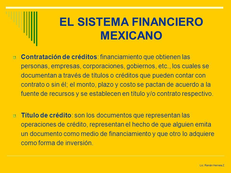 Lic. Renán Herrera Z. EL SISTEMA FINANCIERO MEXICANO Aumentos de capital: emisión de acciones o títulos que representan el capital social de la empres