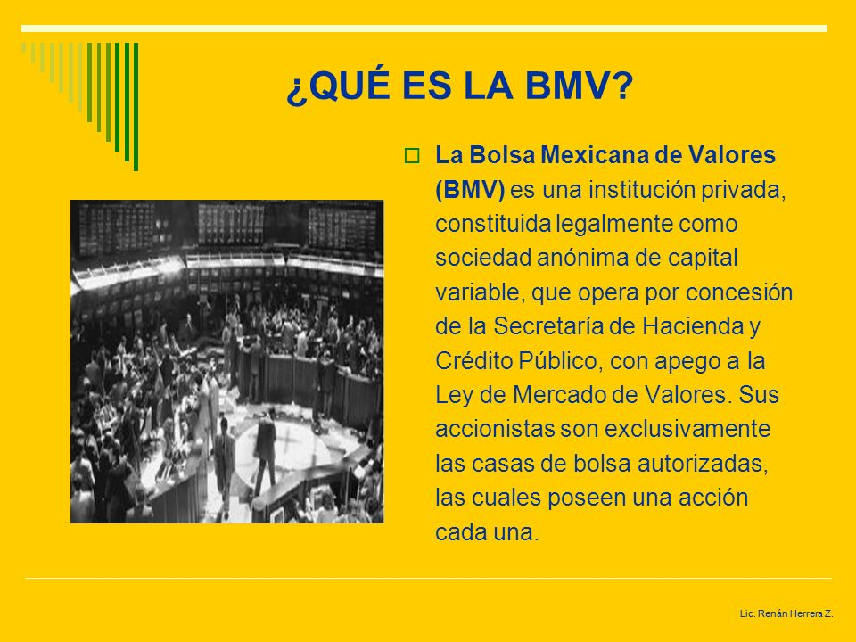 Lic. Renán Herrera Z. BOLSA MEXICANA DE VALORES