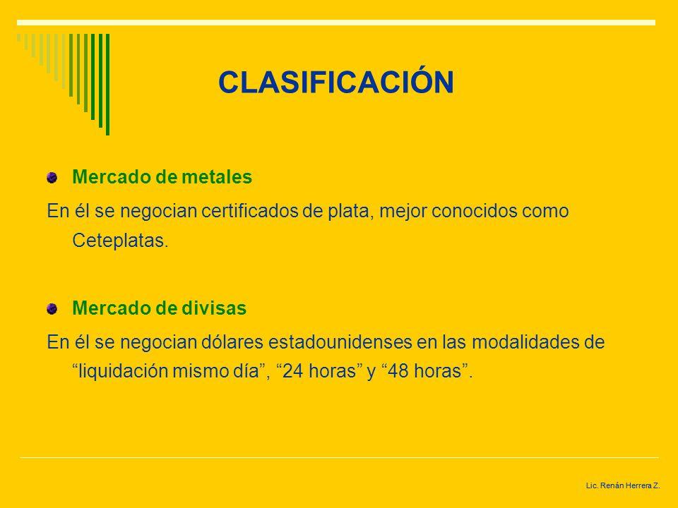 Lic. Renán Herrera Z. CLASIFICACIÓN Mercado deuda Es aquel en el que se emiten y negocian valores cuyo objeto es satisfacer las necesidades financiera