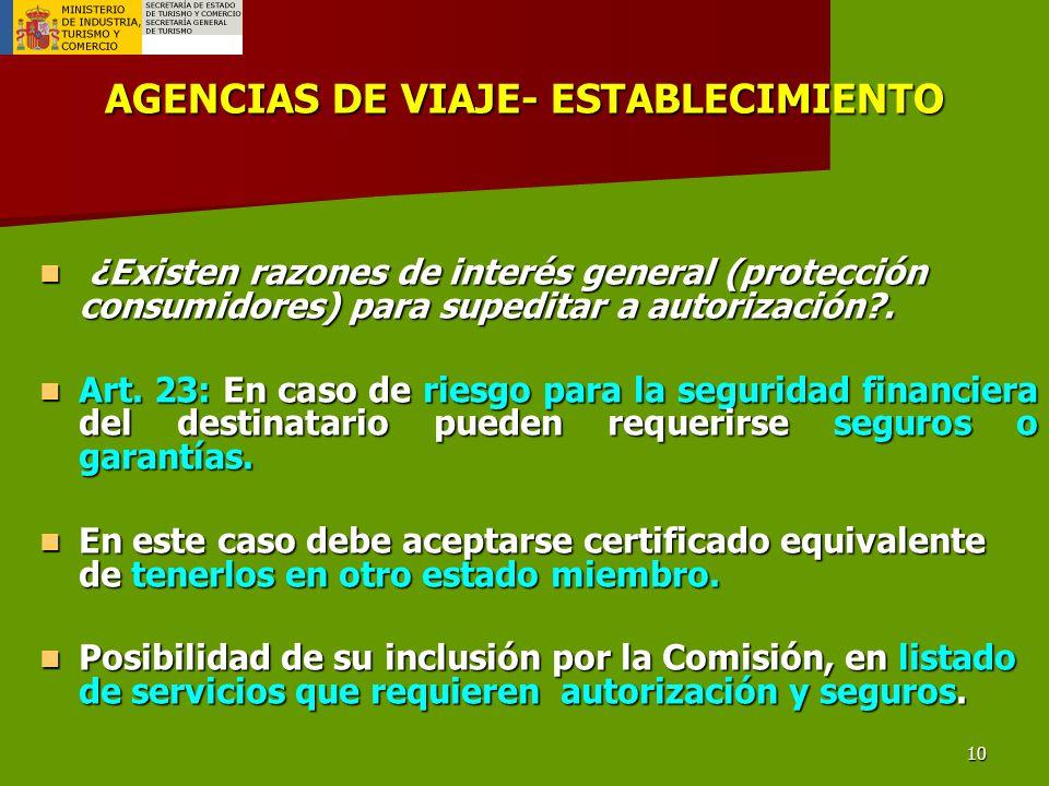 10 AGENCIAS DE VIAJE- ESTABLECIMIENTO ¿Existen razones de interés general (protección consumidores) para supeditar a autorización .