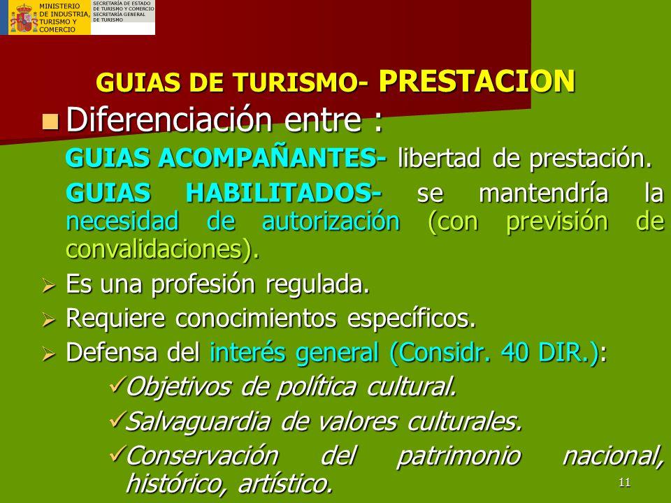 11 GUIAS DE TURISMO- PRESTACION Diferenciación entre : Diferenciación entre : GUIAS ACOMPAÑANTES- libertad de prestación.