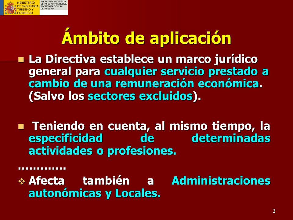 2 Ámbito de aplicación La Directiva establece un marco jurídico general para cualquier servicio prestado a cambio de una remuneración económica.