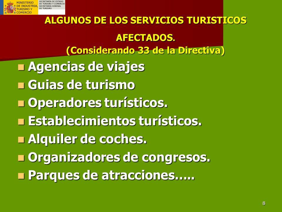 8 ALGUNOS DE LOS SERVICIOS TURISTICOS AFECTADOS.