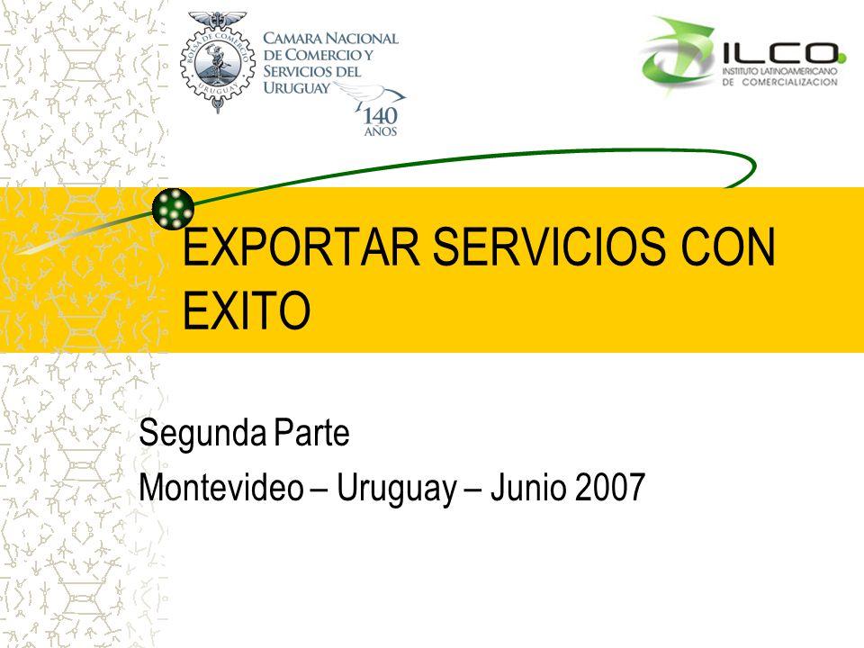 EXPORTAR SERVICIOS CON EXITO Segunda Parte Montevideo – Uruguay – Junio 2007