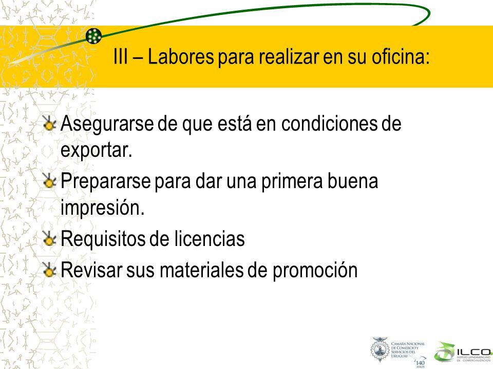 III – Labores para realizar en su oficina: Asegurarse de que está en condiciones de exportar. Prepararse para dar una primera buena impresión. Requisi