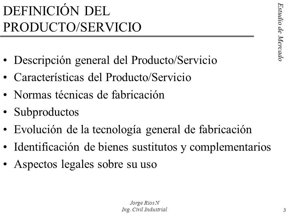 Estudio de Mercado 3 Jorge Rios N Ing. Civil Industrial DEFINICIÓN DEL PRODUCTO/SERVICIO Descripción general del Producto/Servicio Características del