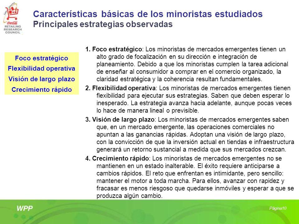 Características básicas de los minoristas estudiados Principales estrategias observadas 1. Foco estratégico: Los minoristas de mercados emergentes tie