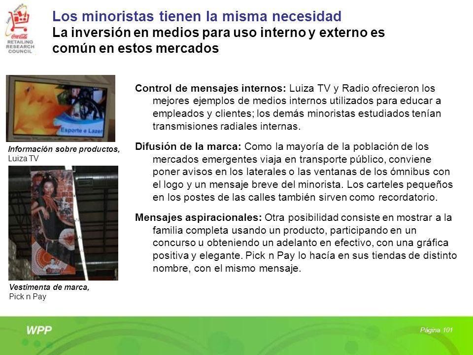 Los minoristas tienen la misma necesidad La inversión en medios para uso interno y externo es común en estos mercados Control de mensajes internos: Lu