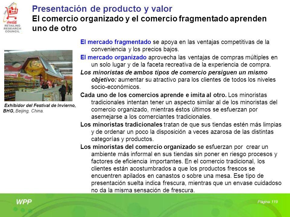 Presentación de producto y valor El comercio organizado y el comercio fragmentado aprenden uno de otro El mercado fragmentado se apoya en las ventajas