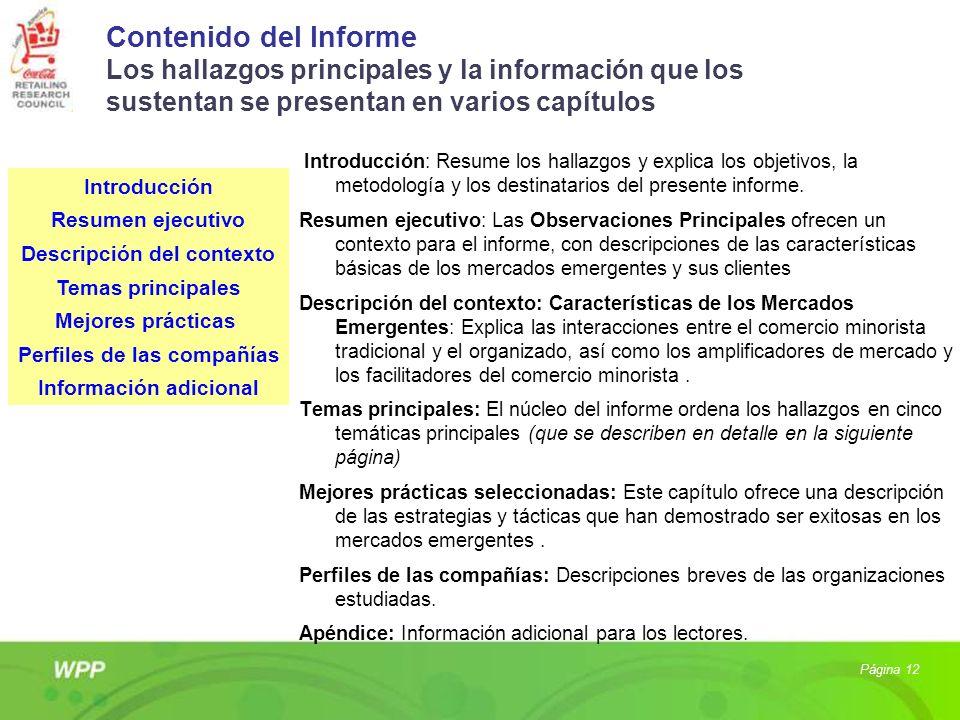 Contenido del Informe Los hallazgos principales y la información que los sustentan se presentan en varios capítulos Introducción: Resume los hallazgos