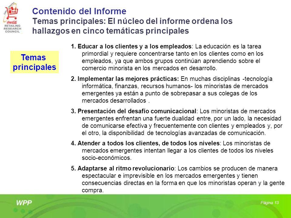 Contenido del Informe Temas principales: El núcleo del informe ordena los hallazgos en cinco temáticas principales 1. Educar a los clientes y a los em