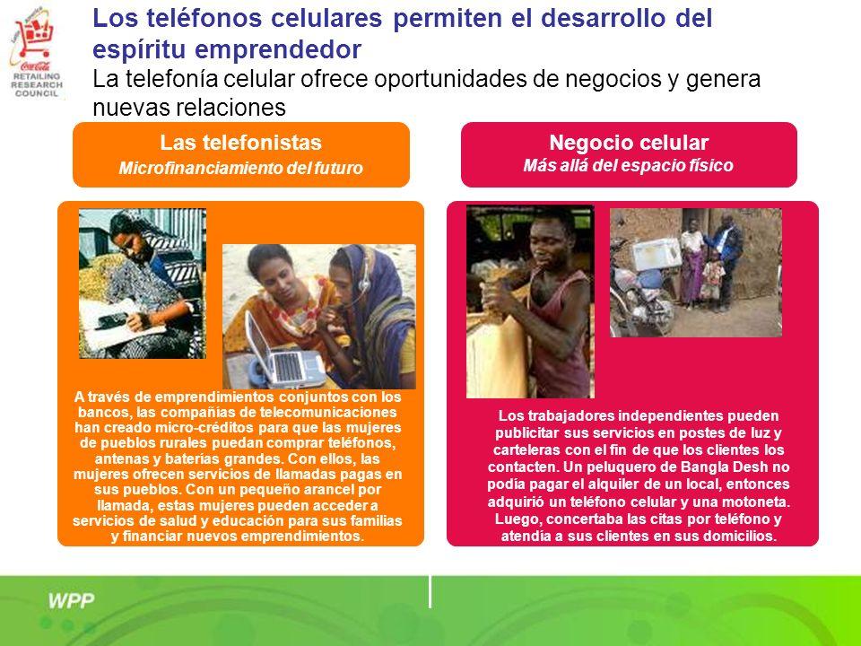 Las telefonistas Microfinanciamiento del futuro Negocio celular Más allá del espacio físico Los trabajadores independientes pueden publicitar sus serv