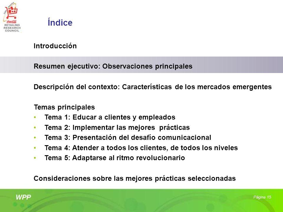 Página 15 Índice Introducción Resumen ejecutivo: Observaciones principales Descripción del contexto: Características de los mercados emergentes Temas
