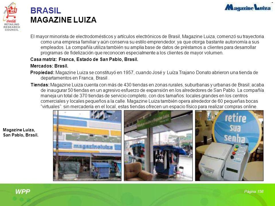 BRASIL MAGAZINE LUIZA El mayor minorista de electrodomésticos y artículos electrónicos de Brasil, Magazine Luiza, comenzó su trayectoria como una empr