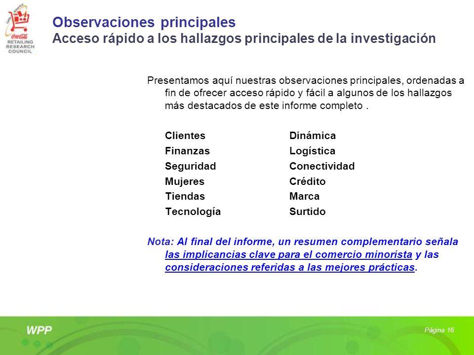 Observaciones principales Acceso rápido a los hallazgos principales de la investigación Presentamos aquí nuestras observaciones principales, ordenadas