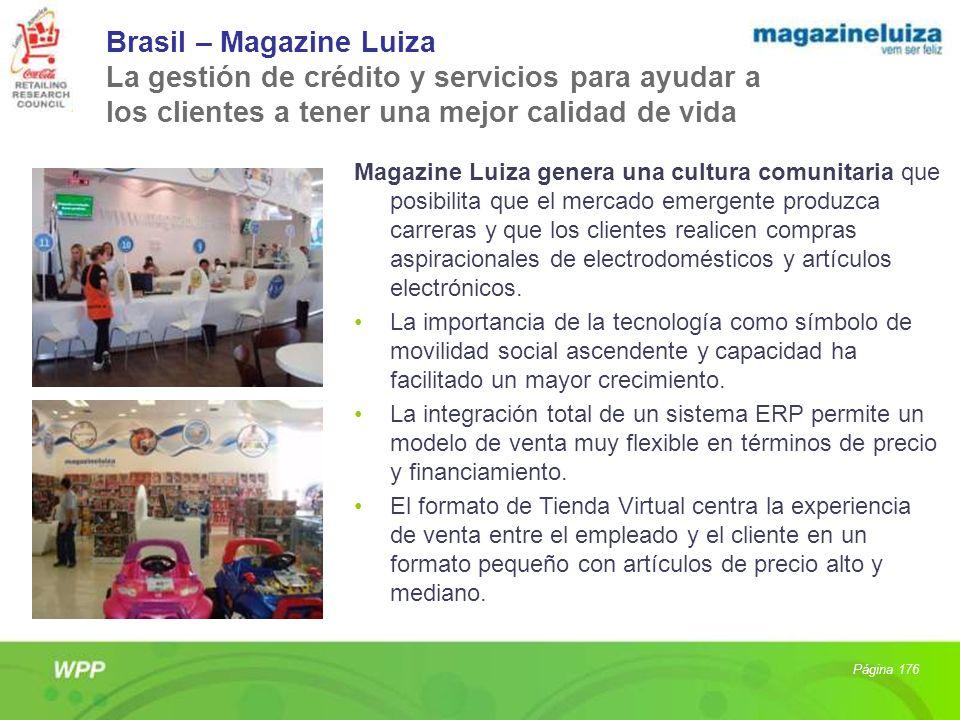 Brasil – Magazine Luiza La gestión de crédito y servicios para ayudar a los clientes a tener una mejor calidad de vida Magazine Luiza genera una cultu