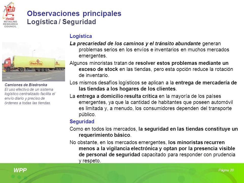 Observaciones principales Logística / Seguridad Logística La precariedad de los caminos y el tránsito abundante generan problemas serios en los envíos