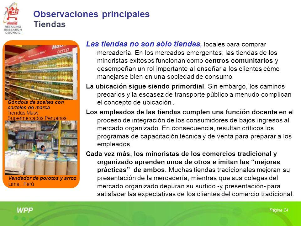 Observaciones principales Tiendas Las tiendas no son sólo tiendas, locales para comprar mercadería. En los mercados emergentes, las tiendas de los min