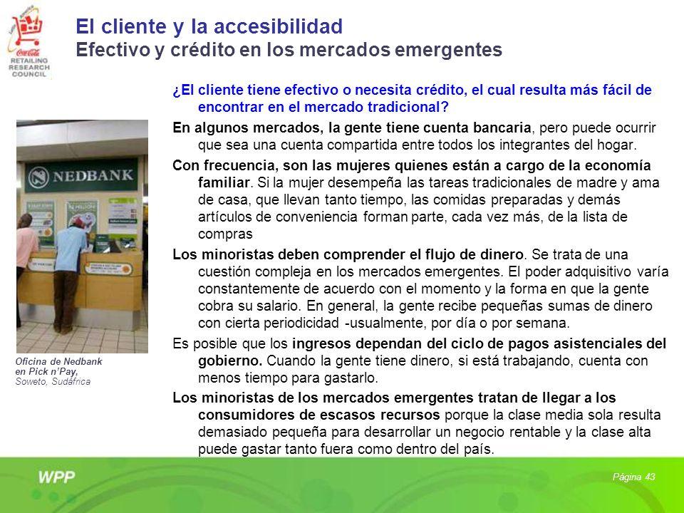 El cliente y la accesibilidad Efectivo y crédito en los mercados emergentes ¿El cliente tiene efectivo o necesita crédito, el cual resulta más fácil d