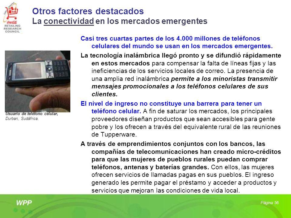 Otros factores destacados La conectividad en los mercados emergentes Casi tres cuartas partes de los 4.000 millones de teléfonos celulares del mundo s