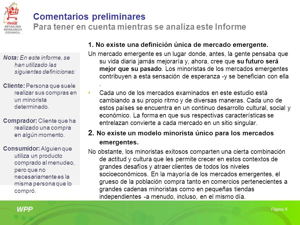 Comentarios preliminares Para tener en cuenta mientras se analiza este Informe 1. No existe una definición única de mercado emergente. Un mercado emer