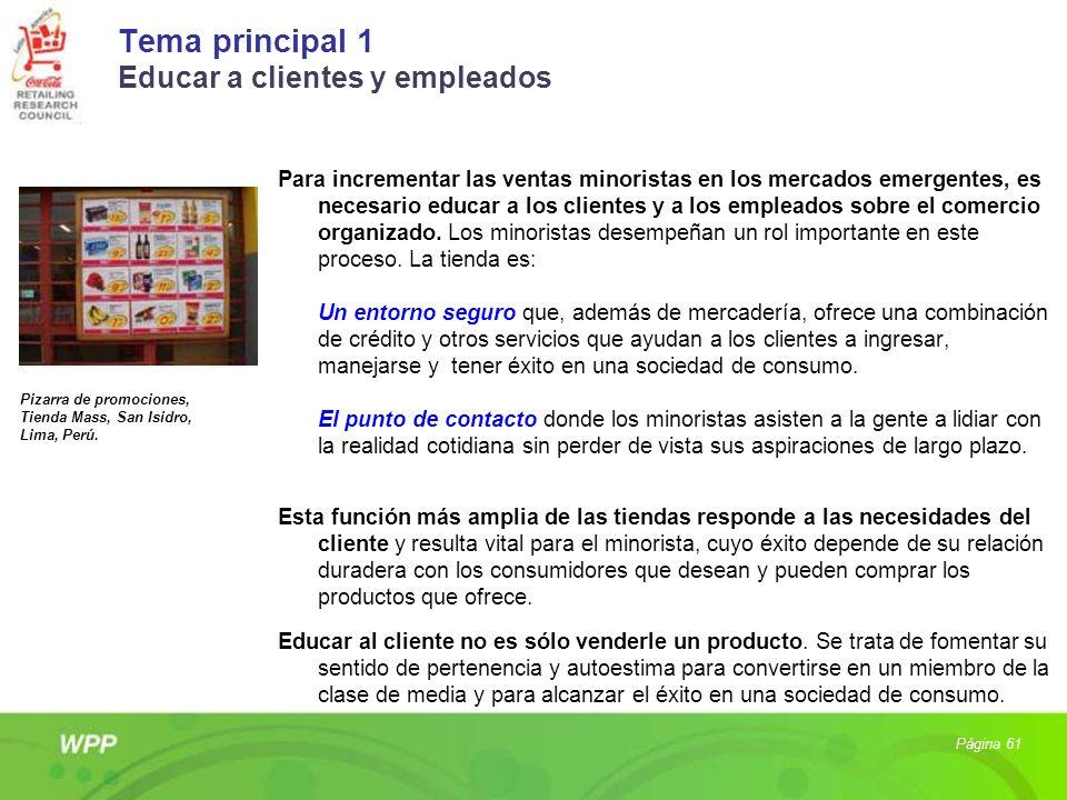 Tema principal 1 Educar a clientes y empleados Para incrementar las ventas minoristas en los mercados emergentes, es necesario educar a los clientes y