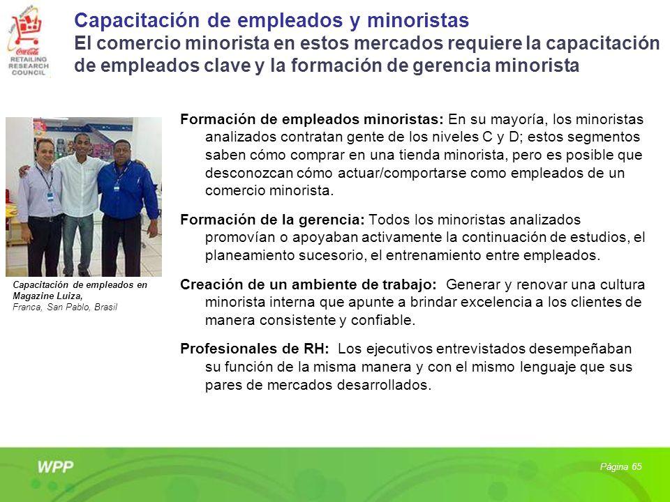 Capacitación de empleados y minoristas El comercio minorista en estos mercados requiere la capacitación de empleados clave y la formación de gerencia