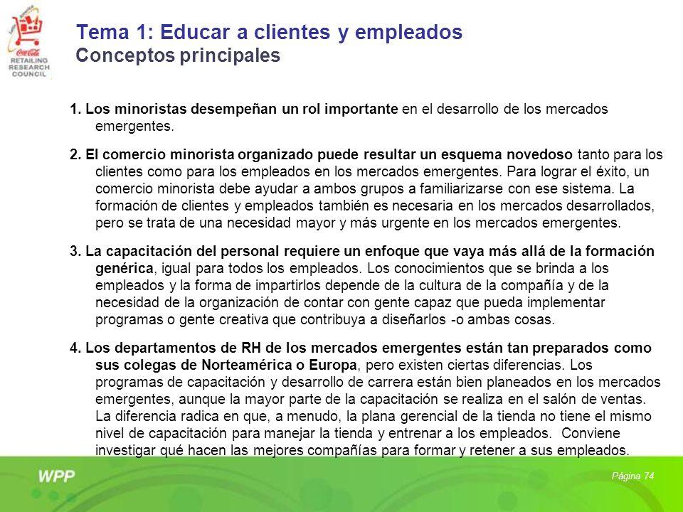Tema 1: Educar a clientes y empleados Conceptos principales 1. Los minoristas desempeñan un rol importante en el desarrollo de los mercados emergentes