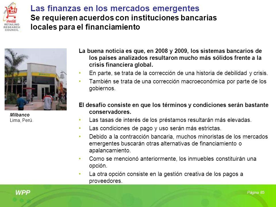 Las finanzas en los mercados emergentes Se requieren acuerdos con instituciones bancarias locales para el financiamiento La buena noticia es que, en 2