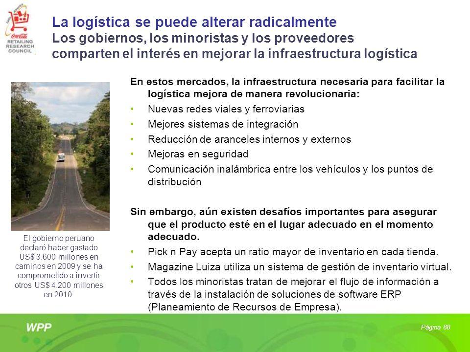 La logística se puede alterar radicalmente Los gobiernos, los minoristas y los proveedores comparten el interés en mejorar la infraestructura logístic