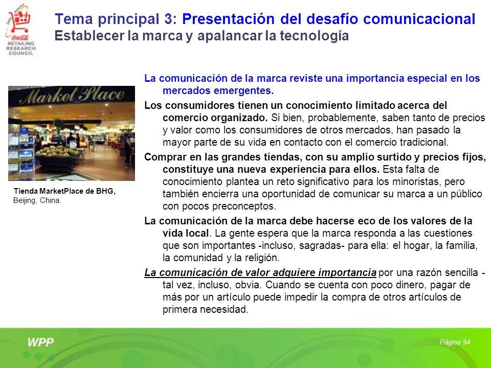 Tema principal 3: Presentación del desafío comunicacional Establecer la marca y apalancar la tecnología La comunicación de la marca reviste una import