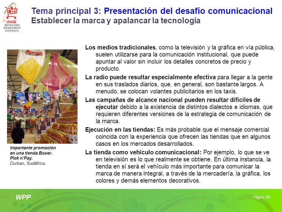 Los medios tradicionales, como la televisión y la gráfica en vía pública, suelen utilizarse para la comunicación institucional, que puede apuntar al v