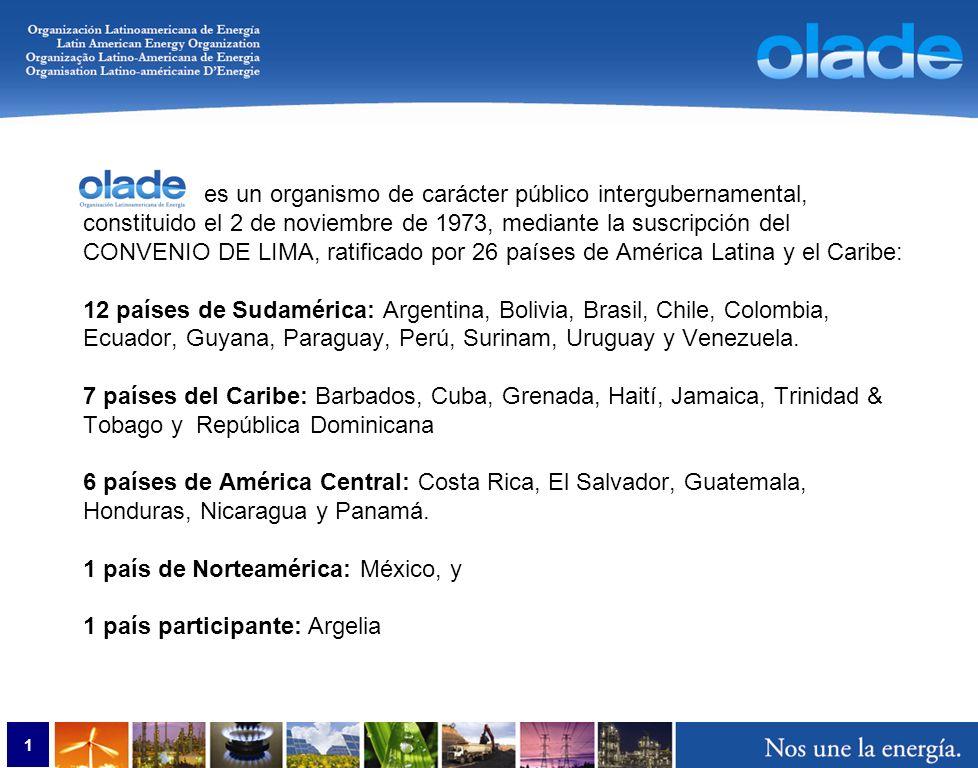 1 OLADE es un organismo de carácter público intergubernamental, constituido el 2 de noviembre de 1973, mediante la suscripción del CONVENIO DE LIMA, ratificado por 26 países de América Latina y el Caribe: 12 países de Sudamérica: Argentina, Bolivia, Brasil, Chile, Colombia, Ecuador, Guyana, Paraguay, Perú, Surinam, Uruguay y Venezuela.