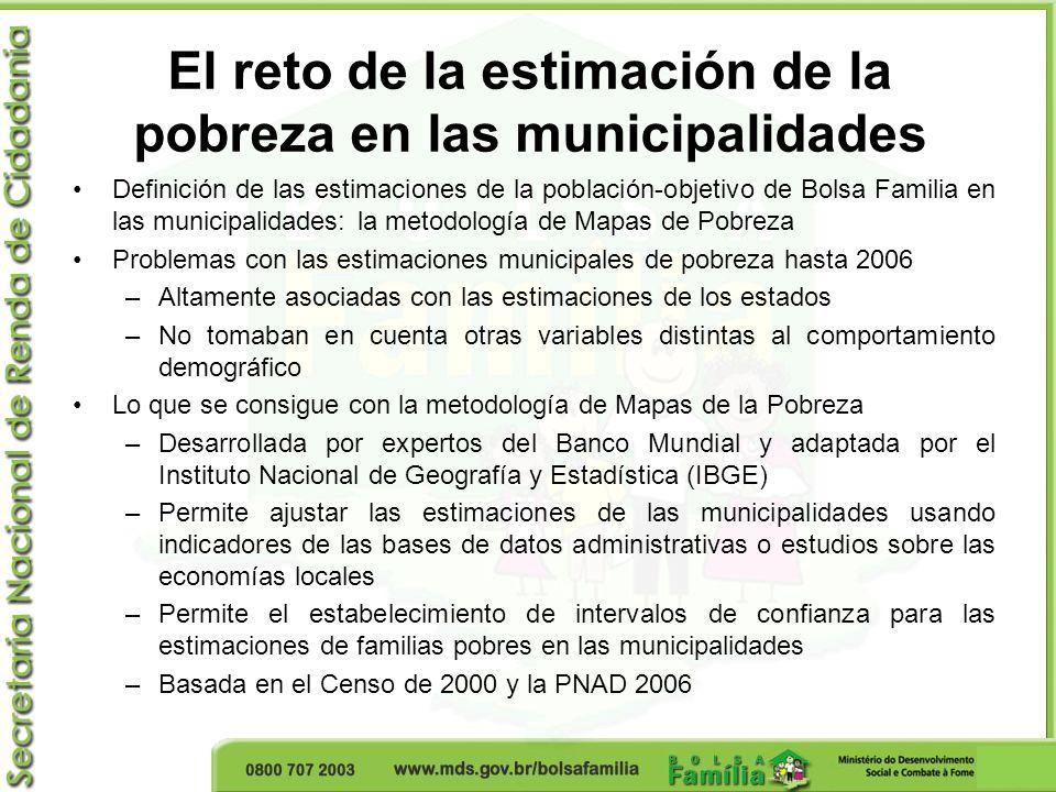 El reto de la estimación de la pobreza en las municipalidades Definición de las estimaciones de la población-objetivo de Bolsa Familia en las municipa