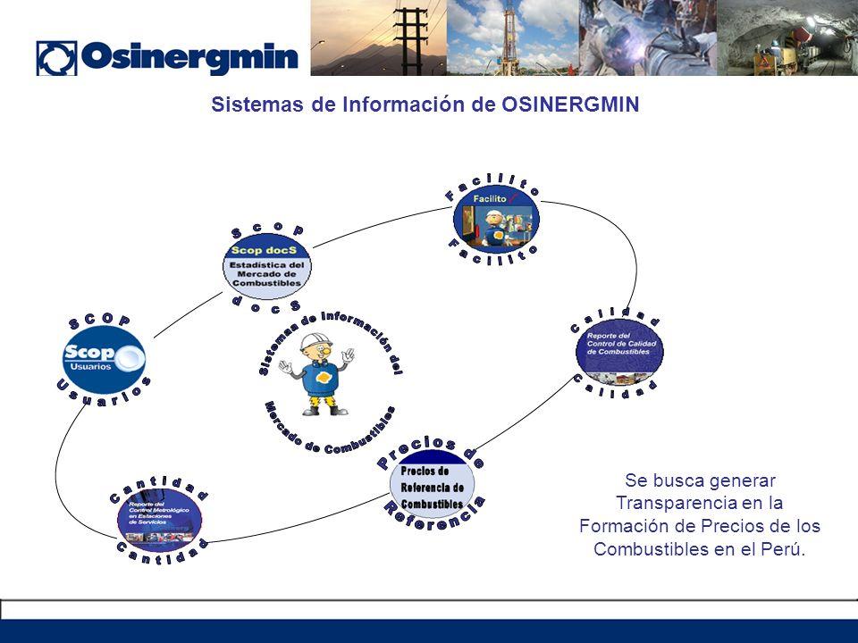 Sistemas de Información de OSINERGMIN Se busca generar Transparencia en la Formación de Precios de los Combustibles en el Perú.