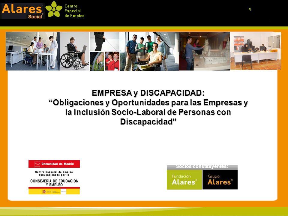 1 Socios constituyentes: EMPRESA y DISCAPACIDAD: Obligaciones y Oportunidades para las Empresas y la Inclusión Socio-Laboral de Personas con Discapaci