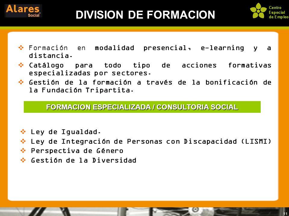 11 DIVISION DE FORMACION Formación en modalidad presencial, e-learning y a distancia. Catálogo para todo tipo de acciones formativas especializadas po