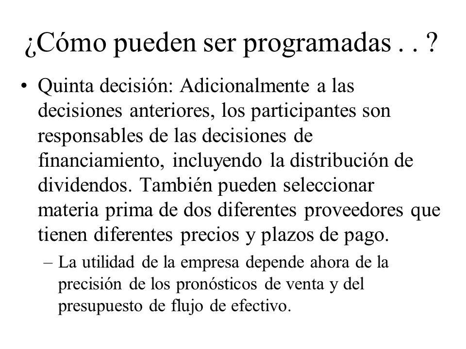 Quinta decisión: Adicionalmente a las decisiones anteriores, los participantes son responsables de las decisiones de financiamiento, incluyendo la dis