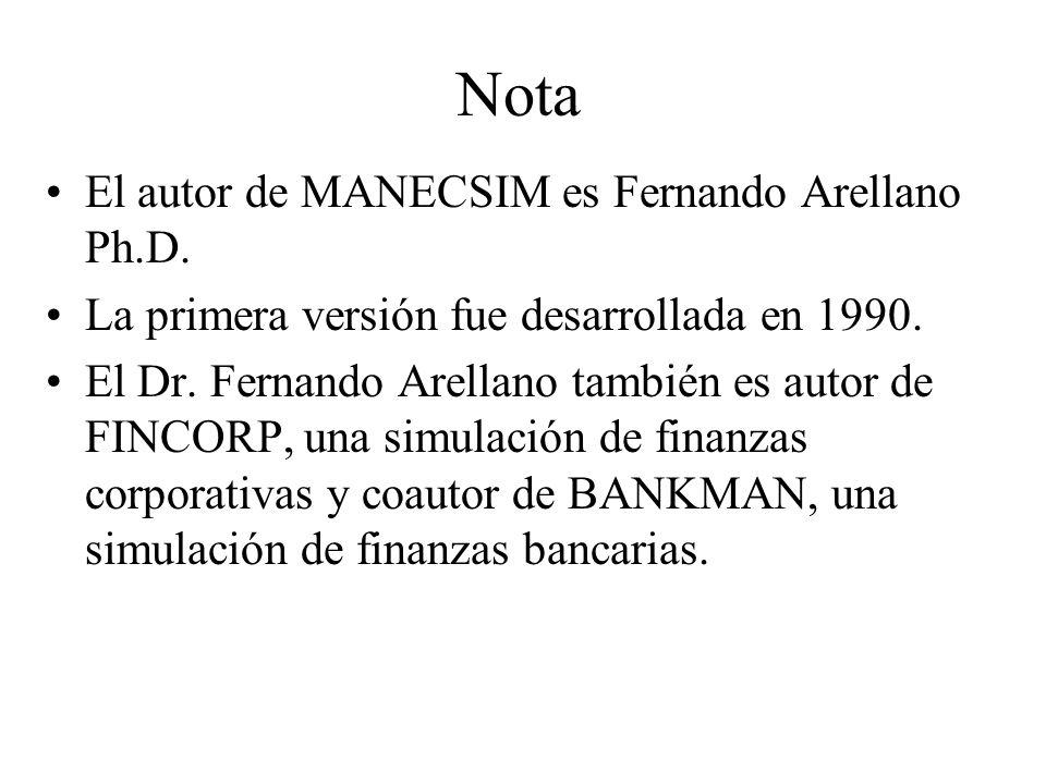 Nota El autor de MANECSIM es Fernando Arellano Ph.D. La primera versión fue desarrollada en 1990. El Dr. Fernando Arellano también es autor de FINCORP