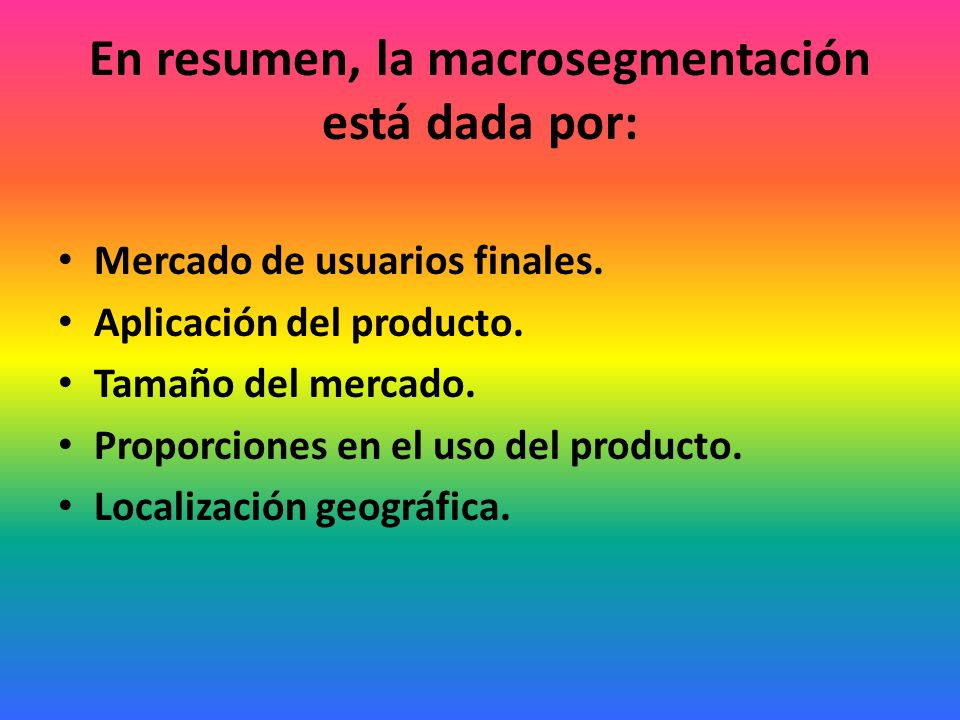 Macrosegmentación La macrosegmentación es una división del mercado de referencia en productos-mercado (grandes segmentos que poseen criterios generales y por lo general, no presentan grandes diferencias entre sí).