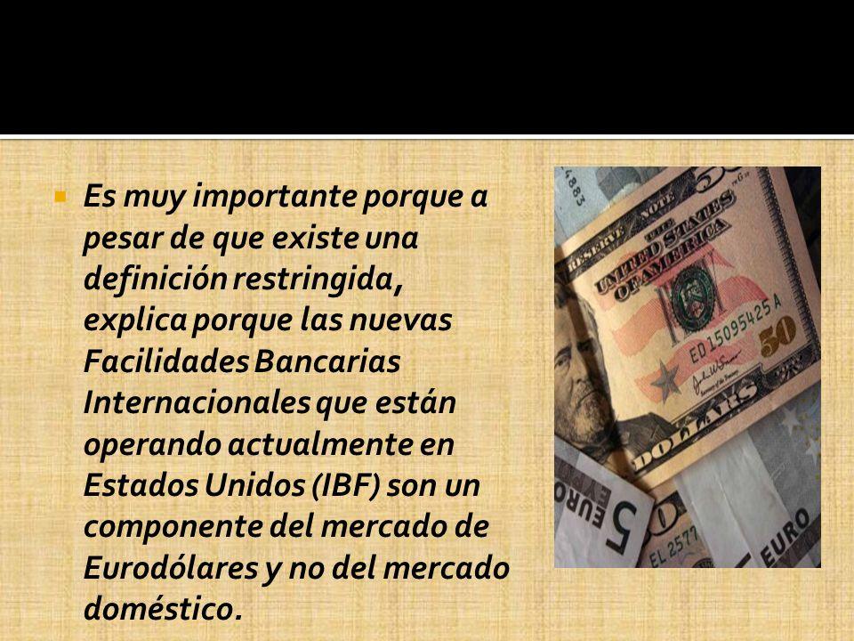 Es muy importante porque a pesar de que existe una definición restringida, explica porque las nuevas Facilidades Bancarias Internacionales que están o