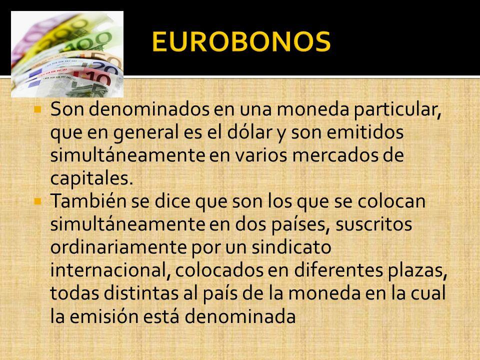 MONEDA: Tradicionalmente, la moneda principal usada en las ofertas de Eurobonos ha sido el dólar estadounidense, aunque la participación de ofertas de estos bonos con denominación en dólares ha venido bajando, principalmente desde la aparición del euro, moneda común del mercado europeo.